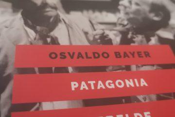 Osvaldo Bayer - Patagonia Rebelde
